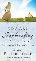 You Are Captivating Celebrating a Mothers Heart