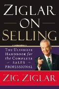 Ziglar on Selling: The Ultimate Handbook for the Complete Sales Professional Cover
