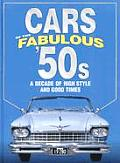 Cars of the Fabulous '50s: A Decade of High Style and Good Times (Automotive)