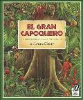 El Gran Capoquero / The Great Kapok Tree: Un Cuento de La Selva Amazonica / A Tale of the Amazon Rain Forest