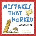 Mistakes That Worked: 40 Familiar Inventions and How They Came to Be