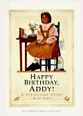 Happy Birthday, Addy!: A Springtime Story (American Girls Collection)