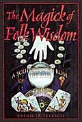 Magick Of Folk Wisdom