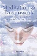 Meditaion & Dreamwork Create A Better Li