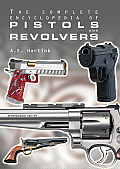 Complete Encyclopedia of Pistols and Revolvers