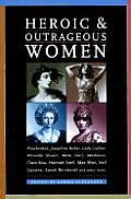 Heroic & Outrageous Women