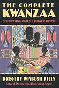 The Complete Kwanzaa: Celebrating Our Cultural Harvest