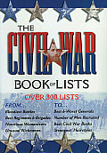 Civil War Book of Lists Over 300 Lists from the Sublime to the Ridiculous