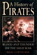 A History of Pirates: Blood and Thunder on the High Seas