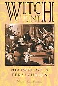 Witch Hunt: History of a Persecution