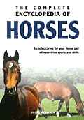 Complete Encyclopedia Of Horses Includes Caring