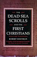Dead Sea Scrolls & the First Christians Essays & Translations