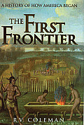 First Frontier A History of How America Began