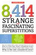 8414 Strange & Fascinating Superstitions