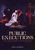 Public Executions From Ancient Rome to the Present Day