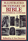 Illustrated Dictionary of Bible Manners & Customs