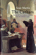 Cathars The Most Successful Heresy of the Middle Ages