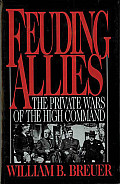 Feuding Allies: The Private Wars of the High Command