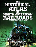 Historical Atlas of North American Railroads