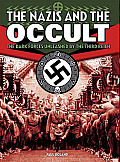 Nazis and the Occult: The Dark Forces Unleashed by the Third Reich Cover