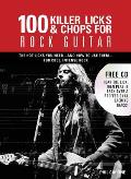 100 Killer Licks and Chops for Rock Guitar (Internal Wire-O Bound)