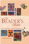 The Beader's Bible: Over 300 Great Charts for Beadweavers (Artist/Craft Bible)
