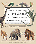 The Illustrated Encyclopedia of Dinosaurs & Prehistoric Creatures