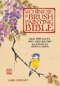 The Chinese Brush Painting Bible: Over 200 Motifs with Step by Step Illustrated Instructions Cover