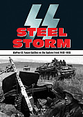 Steel Storm Waffen SS Panzer Battles on the Eastern Front 1943 1945