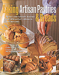 Baking Artisan Pastries & Breads Sweet & Savory Baking for Breakfast Brunch & Beyond