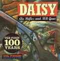Daisy Air Rifles and BB Guns: The First 100 Years
