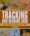 Tracking & Reading Sign A Guide to Mastering the Original Forensic Science