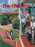 This Old Farm A Treasury of Family Farm Memories