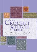 The Crochet Stitch Bible: The Essential Illustrated Reference Over 200 Traditional and Contemporary Stitches (Artist/Craft Bible)