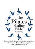 The Pilates Healing Bible (Healing Bible)
