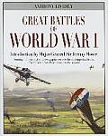 Great Battles of World War I: Stunning 3-Dimensional Computer Graphics Recreate the Most Important Battles of World War I, from Passchendaele to the