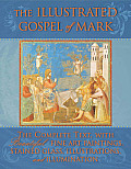 Illustrated Gospel of Mark The Complete Text with Beautiful Fine Art Paintings Stained Glass Illustrations & Illumination