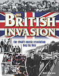The British Invasion: The 1960's Music Revolution Day by Day