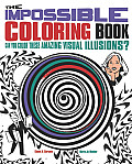 The Impossible Coloring Book: Can You Color These Amazing Visual Illusions?