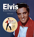 Elvis His Life in Words Pictures & Music