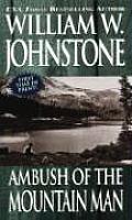 Ambush Of The Mountain Man by William W Johnstone