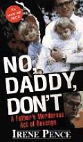 No Daddy Dont A Fathers Murderous Act of Revenge