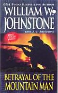 Betrayal Of The Mountain Man (Pinnacle Western) by William W Johnstone