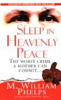 Sleep in Heavenly Peace The Worst Crime a Mother Can Commit