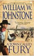 A Town Called Fury by William W Johnstone
