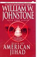 Black Ops American Jihad (Pinnacle Adventure Fiction) by William W Johnstone