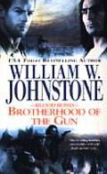 Blood Bond #2: Brotherhood Of The Gun by William W Johnstone