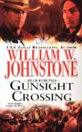 Blood Bond: Gunsight Crossing (Blood Bond) by William W. Johnstone
