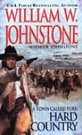 A Town Called Fury: Hard Country by William W Johnstone