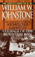 Absakara/Courage Of The Mountain Man by William W. Johnstone